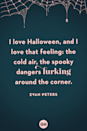 <p>I love Halloween, and I love that feeling: the cold air, the spooky dangers lurking around the corner.</p>