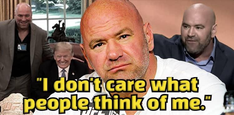 Dana White - I dont care what people think