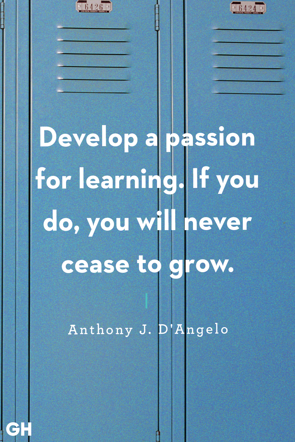 <p>Develop a passion for learning. If you do, you will never cease to grow.</p>