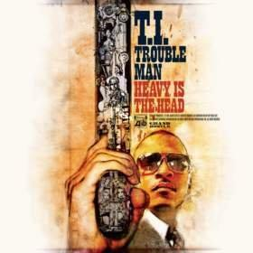 """T.I. Shines With """"TROUBLE MAN: HEAVY IS THE HEAD""""; Grammy-Nominated Rapper's Eighth Studio Album Features Appearances From Lil Wayne, Andre 3000, CeeLo Green, R. Kelly, P!nk, A$AP Rocky, Meek Mill & Akon; """"TROUBLE MAN: HEAVY IS THE HEAD"""" Arrives Everywhere Today"""