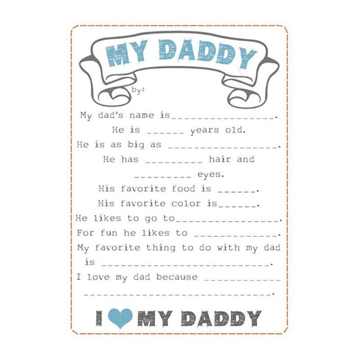 """<p>Share the things you love most about your dad, and let him know what activities you enjoy doing with him. He'll keep this for a long time. </p><p><em>Get the tutorial at <a href=""""http://kinzieskreations.blogspot.com/2012/05/fathers-day-printable.html"""" rel=""""nofollow noopener"""" target=""""_blank"""" data-ylk=""""slk:Kinzie's Kreations"""" class=""""link rapid-noclick-resp"""">Kinzie's Kreations</a>.</em></p>"""
