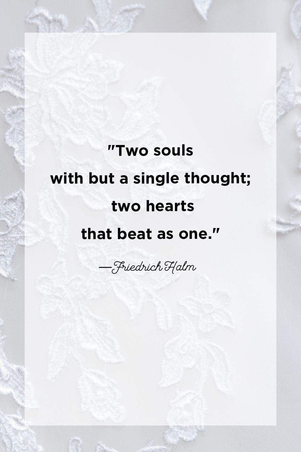 """<p>""""Two souls with but a single thought; two hearts that beat as one.""""</p>"""