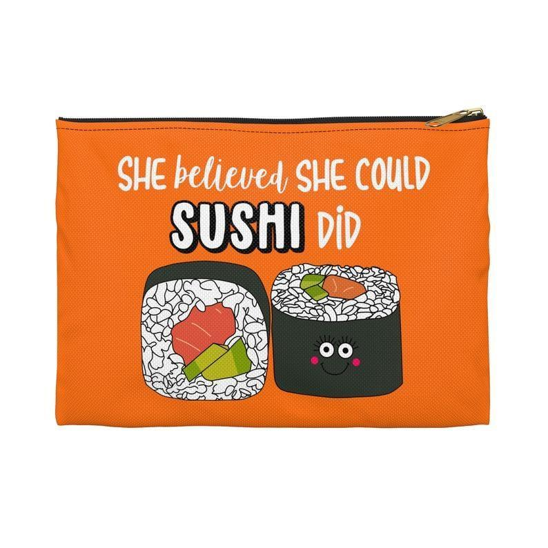 <p>They can toss everything from makeup to school supplies in this cheeky <span>She Believed She Could Sushi Did Accessory Pouch</span> ($17-$20).</p>
