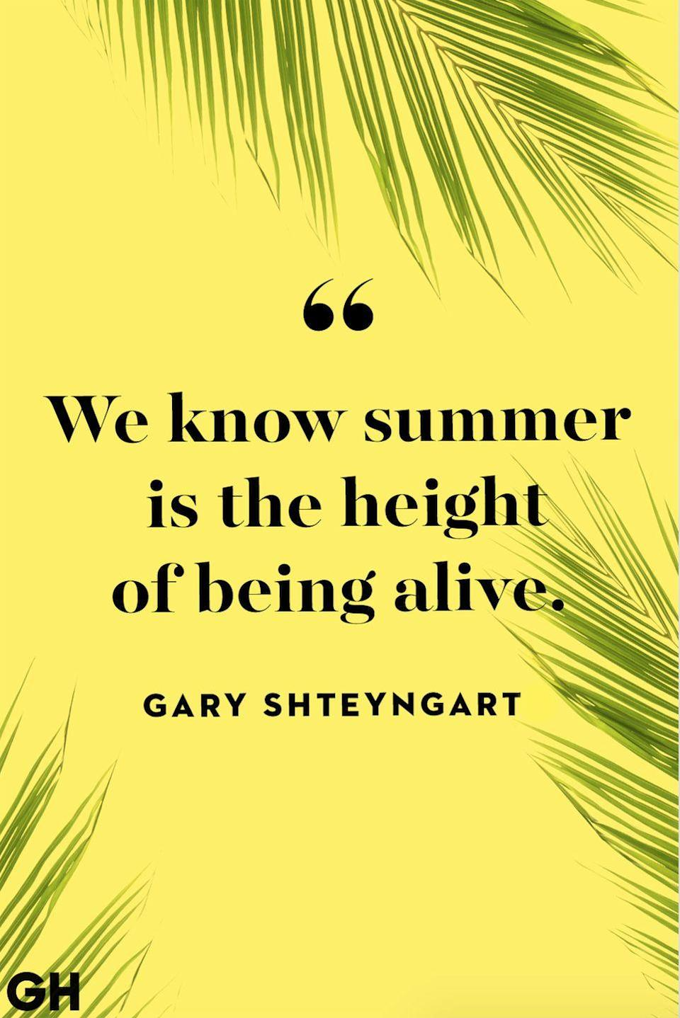 """<p>""""We know summer is the height of of being alive.""""</p>"""