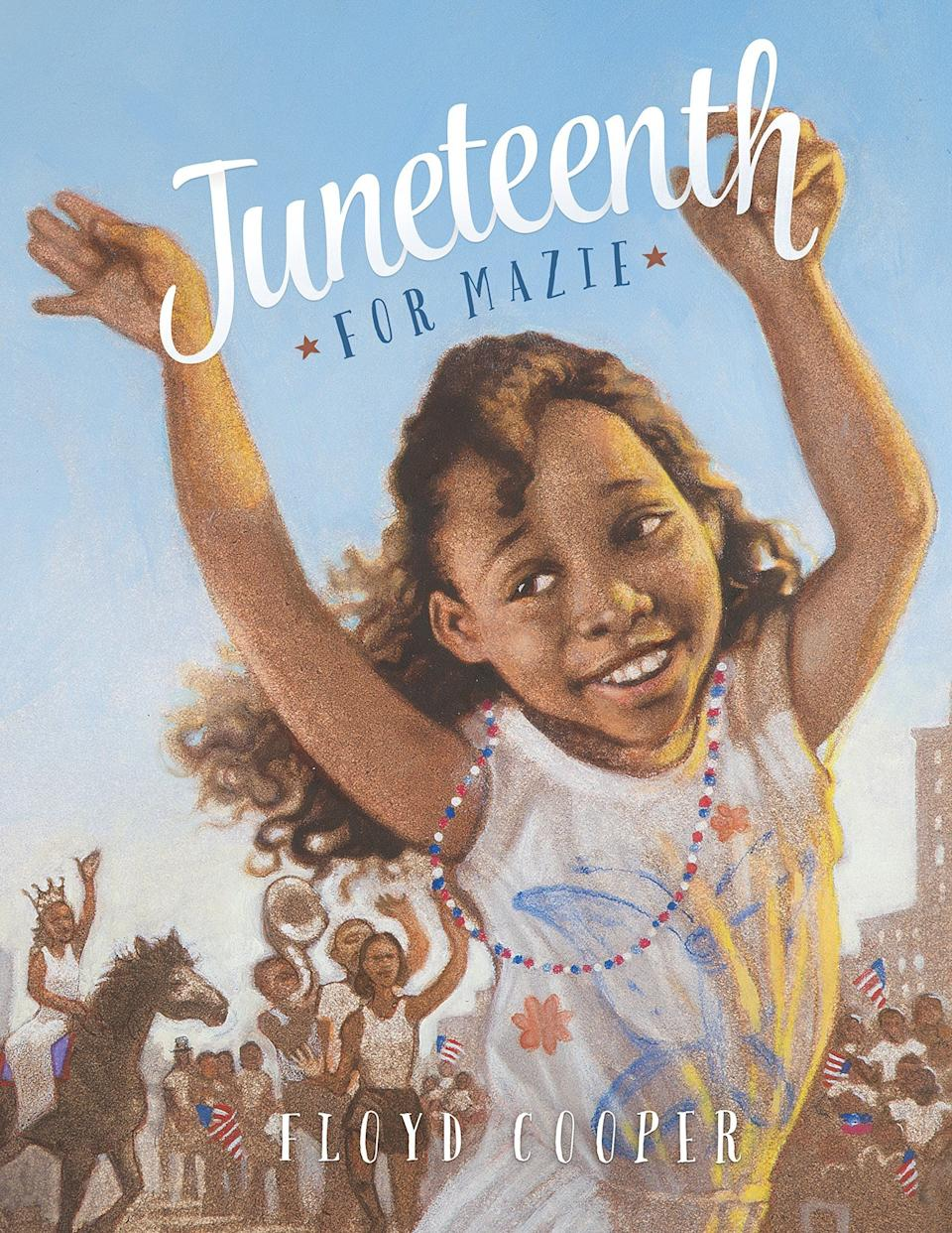 """Kids can accompany the titular character Mazie as she celebrates <a href=""""https://www.huffingtonpost.com/entry/juneteenth-photos_us_57640f77e4b0853f8bf08d36"""">Juneteenth</a>, the day in 1865 that marked the end of slavery in the United States, even though President Abraham Lincoln had passed the Emancipation Proclamation two years earlier. (By Floyd Cooper)"""