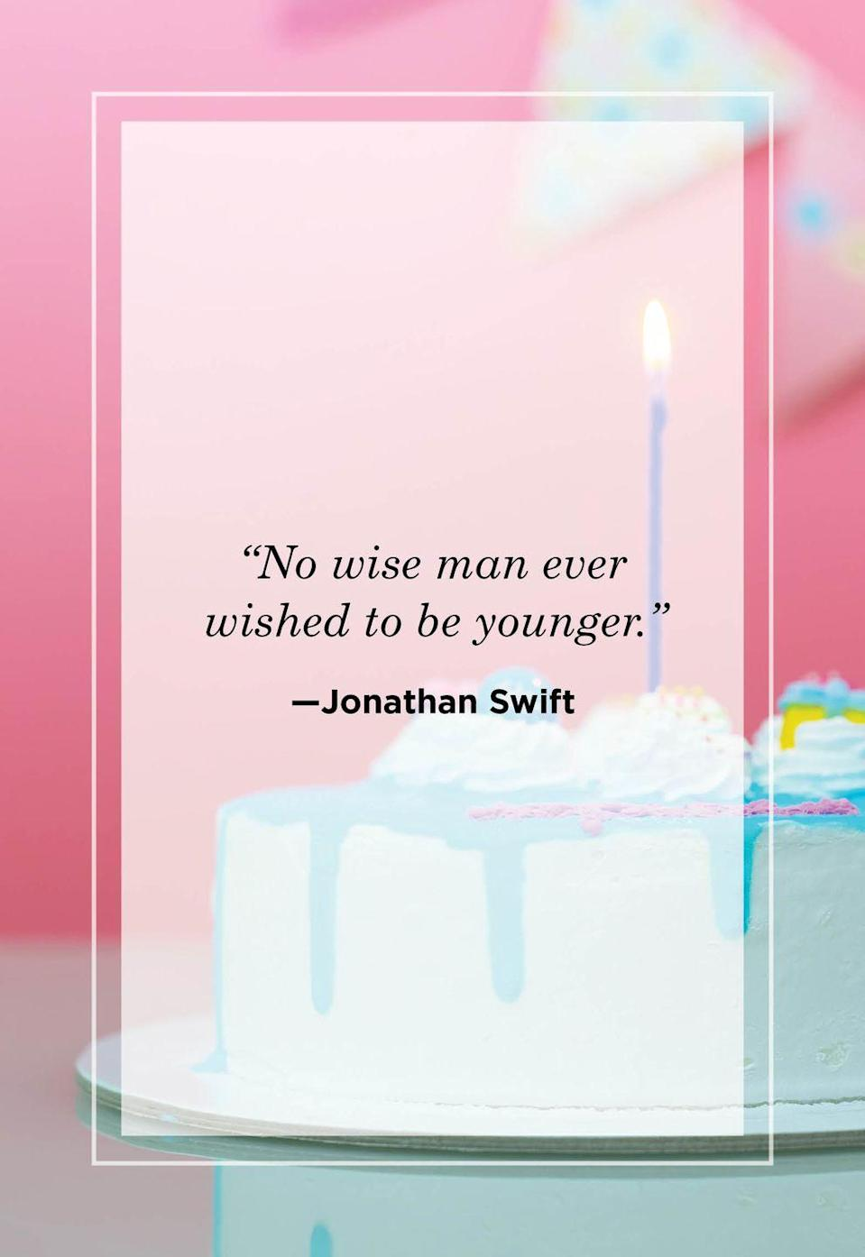 """<p>""""No wise man ever wished to be younger."""" </p>"""