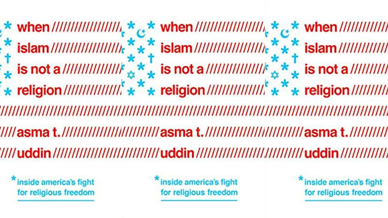 An Excerpt From 'When Islam is Not a Religion: Inside America's Fight for Religious Freedom'