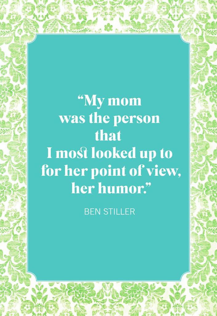 """<p>""""My mom was the person that I most looked up to for her point of view, her humor.""""</p>"""