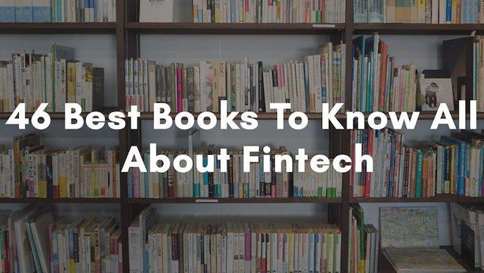 These 46 books about fintech will help you learn all you need, the ultimate resource for aspiring fintech founders