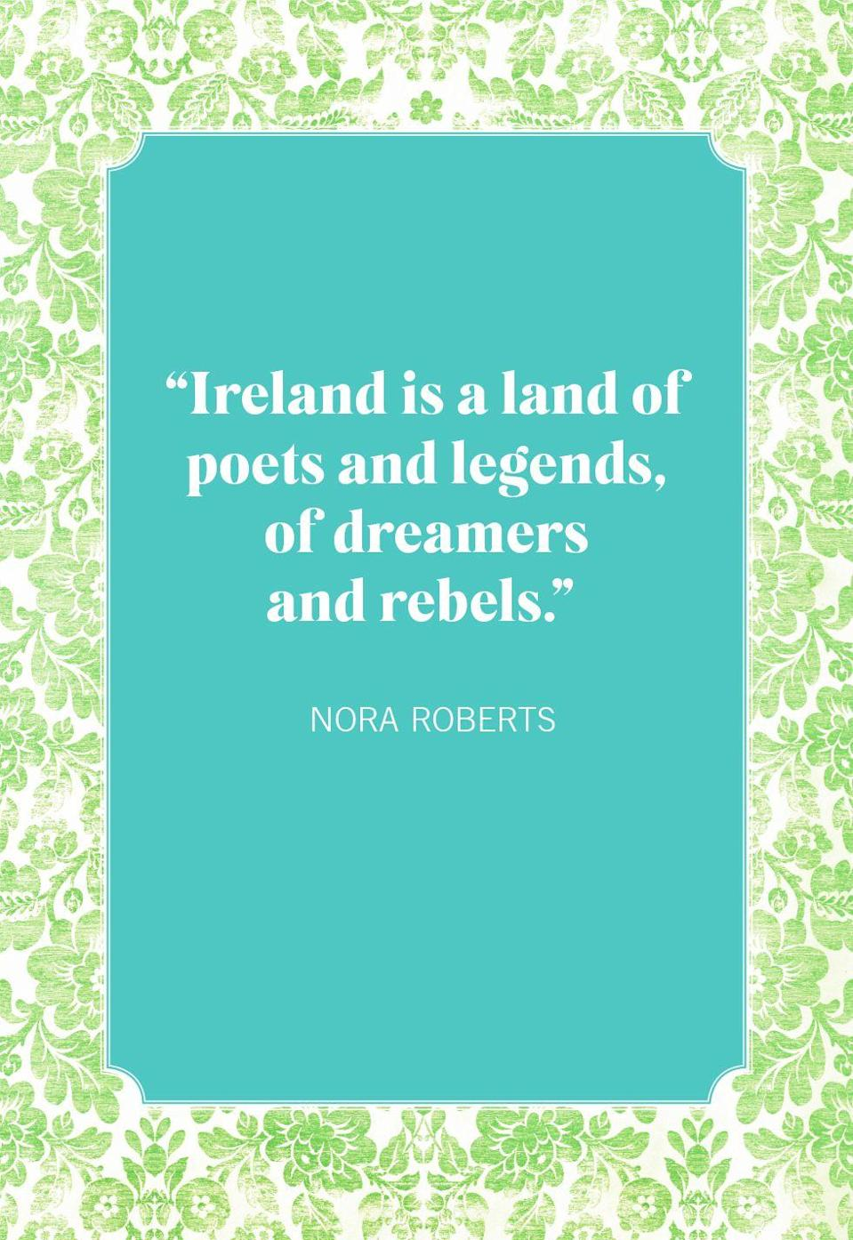"<p>""Ireland is a land of poets and legends, of dreamers and rebels.""</p>"