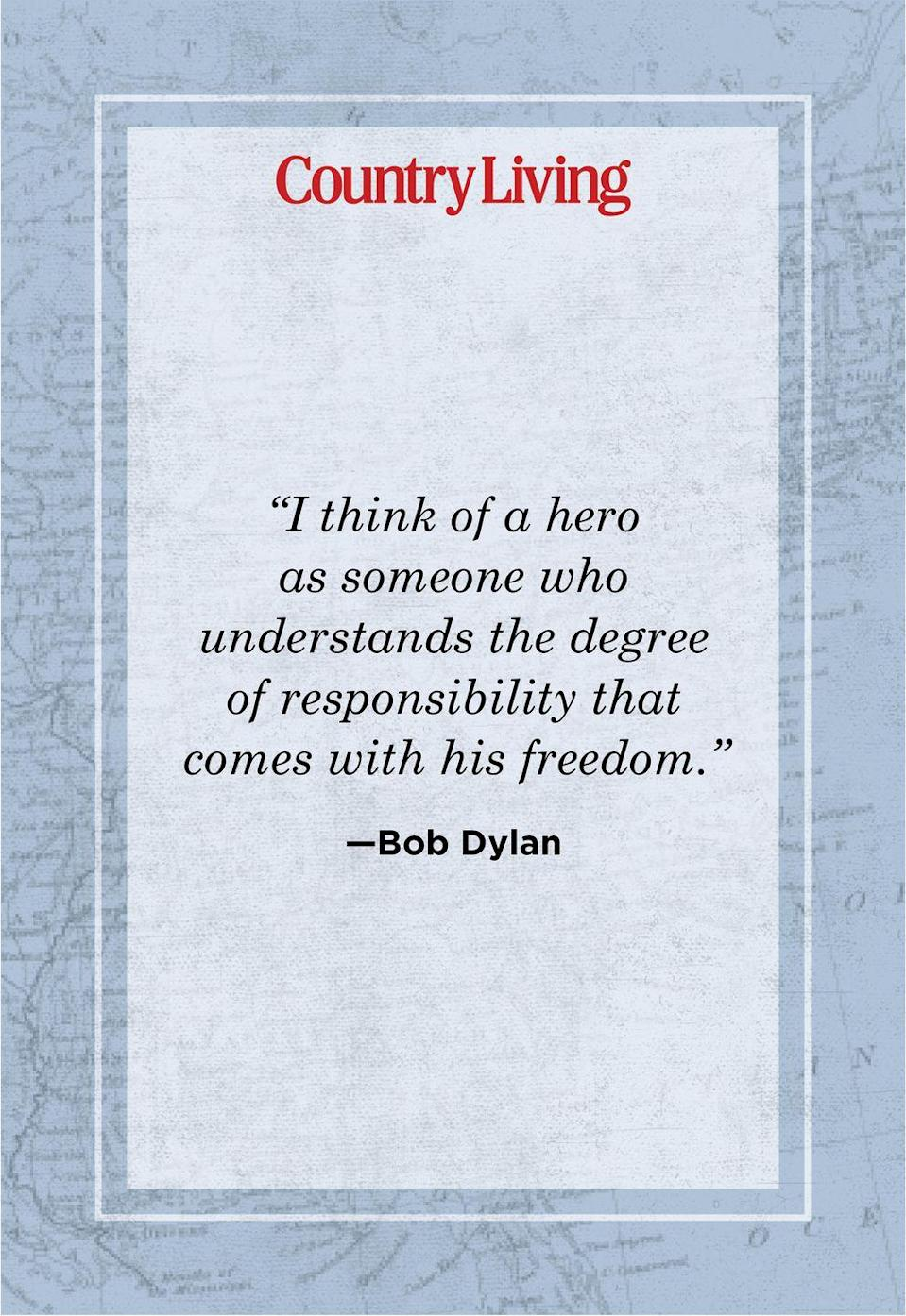 """<p>""""I think of a hero as someone who understands the degree of responsibility that comes with his freedom.""""</p>"""