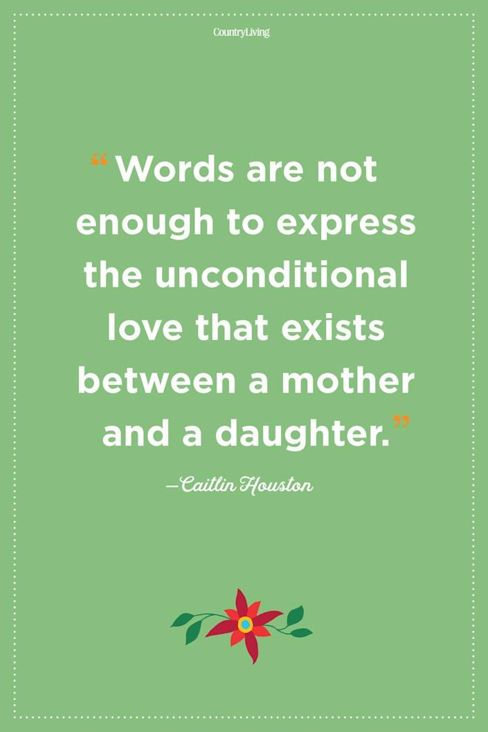 """<p>""""Words are not enough to express the unconditional love that exists between a mother and a daughter."""" </p>"""
