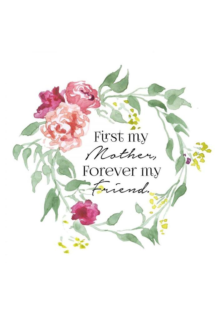 """<p>She's your mom, but over the years, you have become each other's best friends. </p><p><em><strong>Get the printable at <a href=""""https://everydayhomeblog.com/mothers-day-printables"""" rel=""""nofollow noopener"""" target=""""_blank"""" data-ylk=""""slk:Everyday Home"""" class=""""link rapid-noclick-resp"""">Everyday Home</a>.</strong></em></p>"""
