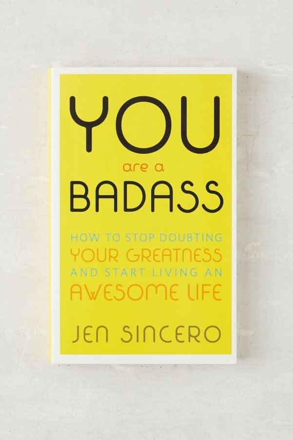 <p>Boost your confidence and know your worth with <span><strong>You Are a Badass</strong> by Jen Sincero</span> ($8).</p>