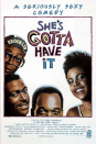 "<p>The Spike Lee classic follows the story of a woman and the three men she's seeing. Which one (if any) is her true prince charming? Watch and find out.</p><p><a class=""link rapid-noclick-resp"" href=""https://www.netflix.com/search?q=She%27s+Gotta+Have+It&jbv=60034929"" rel=""nofollow noopener"" target=""_blank"" data-ylk=""slk:STREAM NOW"">STREAM NOW</a></p>"
