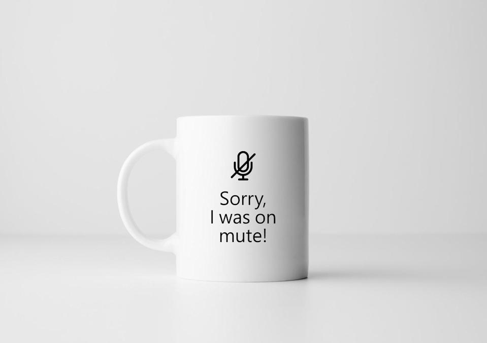<p>His coworkers will laugh at this <span>Sorry I Was on Mute Mug</span> ($14).</p>