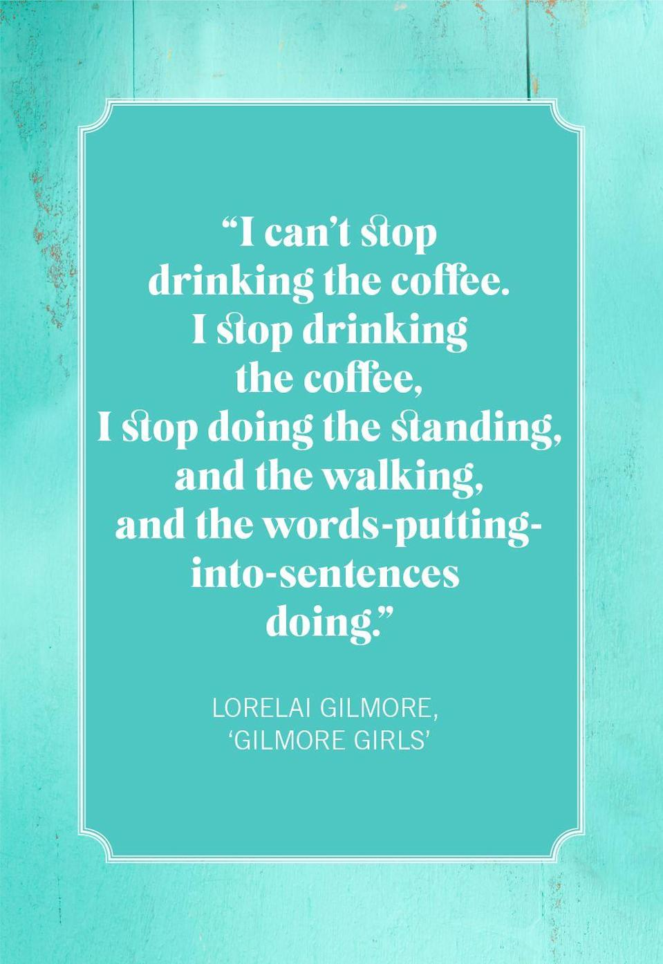 """<p>""""I can't stop drinking the coffee. I stop drinking the coffee, I stop doing the standing, and the walking, and the words-putting-into-sentences doing.""""</p>"""