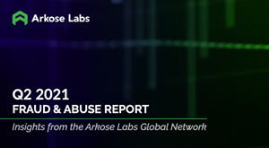 To access the full Q2 2021 Fraud and Abuse Report, visit https://www.arkoselabs.com/resource/2021-q2-fraud-and-abuse-report/