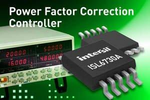 Intersil's New Power Factor Controller Provides Low Harmonic Distortion, Maximum Efficiency Over Wide Voltage Ranges