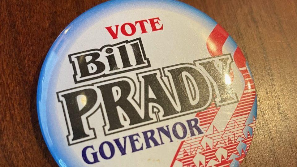 One of the campaign buttons Bill Prady made during his 2003 run for Governor. - Credit: Bill Prady