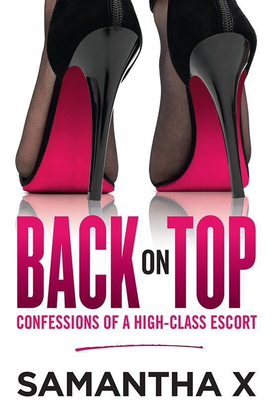 She has just released her second book, Back on Top: Confessions of a High-Class Escort. Photo: Supplied