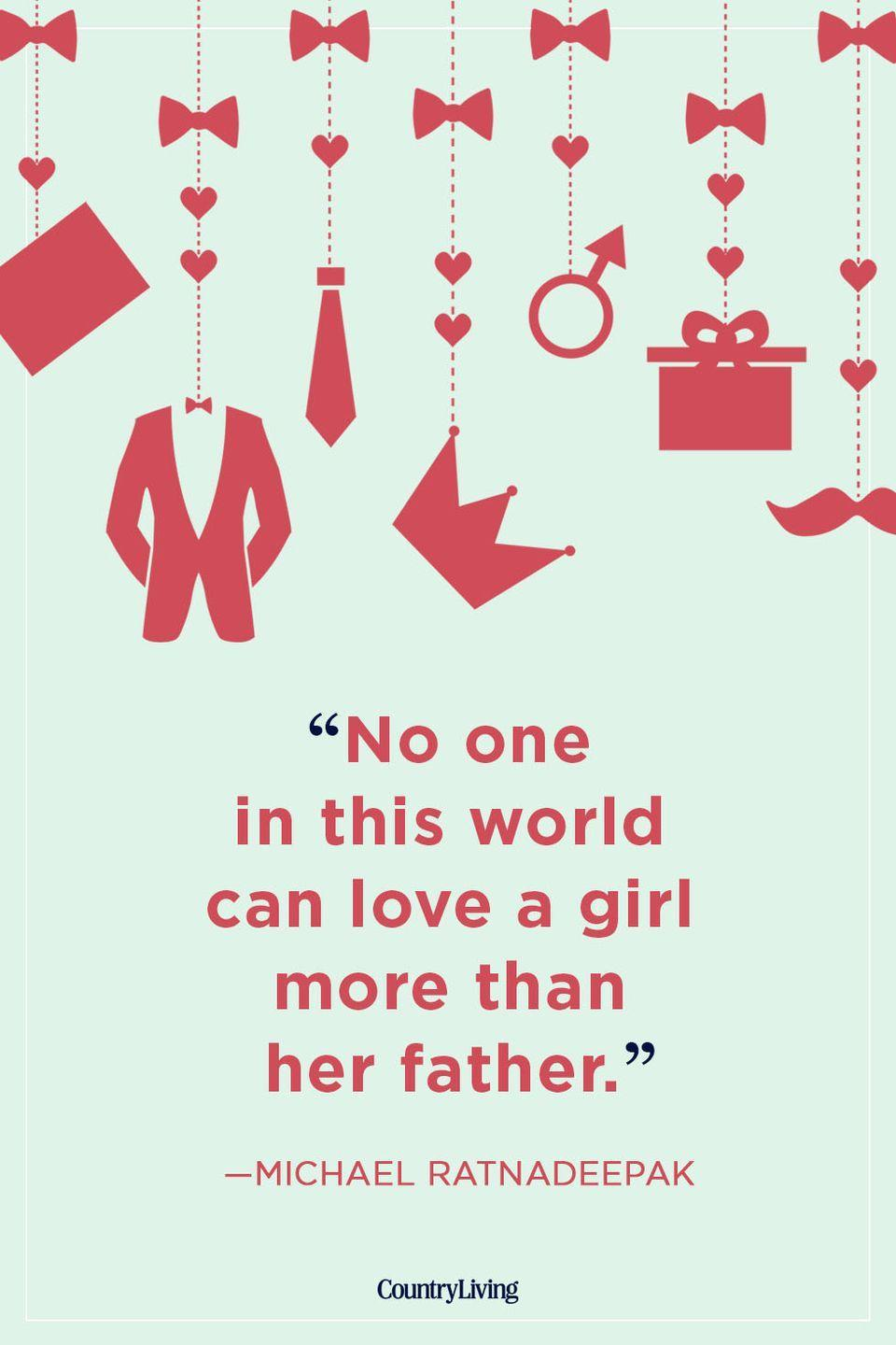 """<p>""""No one in this world can love a girl more than her father.""""</p>"""