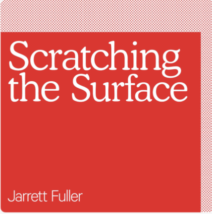 """<p>Scratching the Surface, hosted by designer and writer Jarrett Fuller, is an interview-based podcast that explores the space between criticism and design in and of itself. Topics range from architecture and strategic style to media theory.<br></p><p><a class=""""link rapid-noclick-resp"""" href=""""https://podcasts.apple.com/us/podcast/scratching-the-surface/id1154104295"""" rel=""""nofollow noopener"""" target=""""_blank"""" data-ylk=""""slk:Listen now."""">Listen now.</a></p>"""