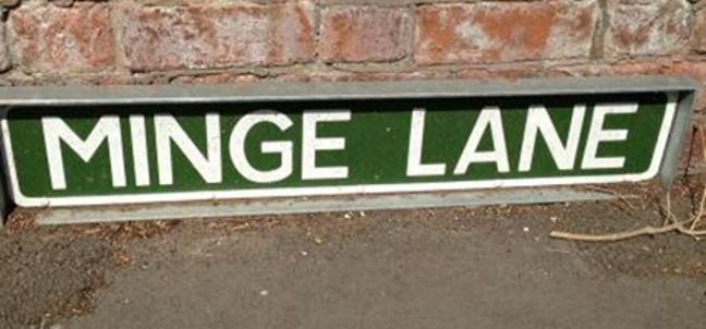 <p>Residents of Minge Lane, Worcestershire, might end up red faced when they give out their address.</p>