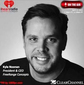 "President & CEO Kyle Noonan of FreeRange Concepts to Be Interviewed on Clear Channel - iHeart Business Talk Radio's ""The Trader's Network"""