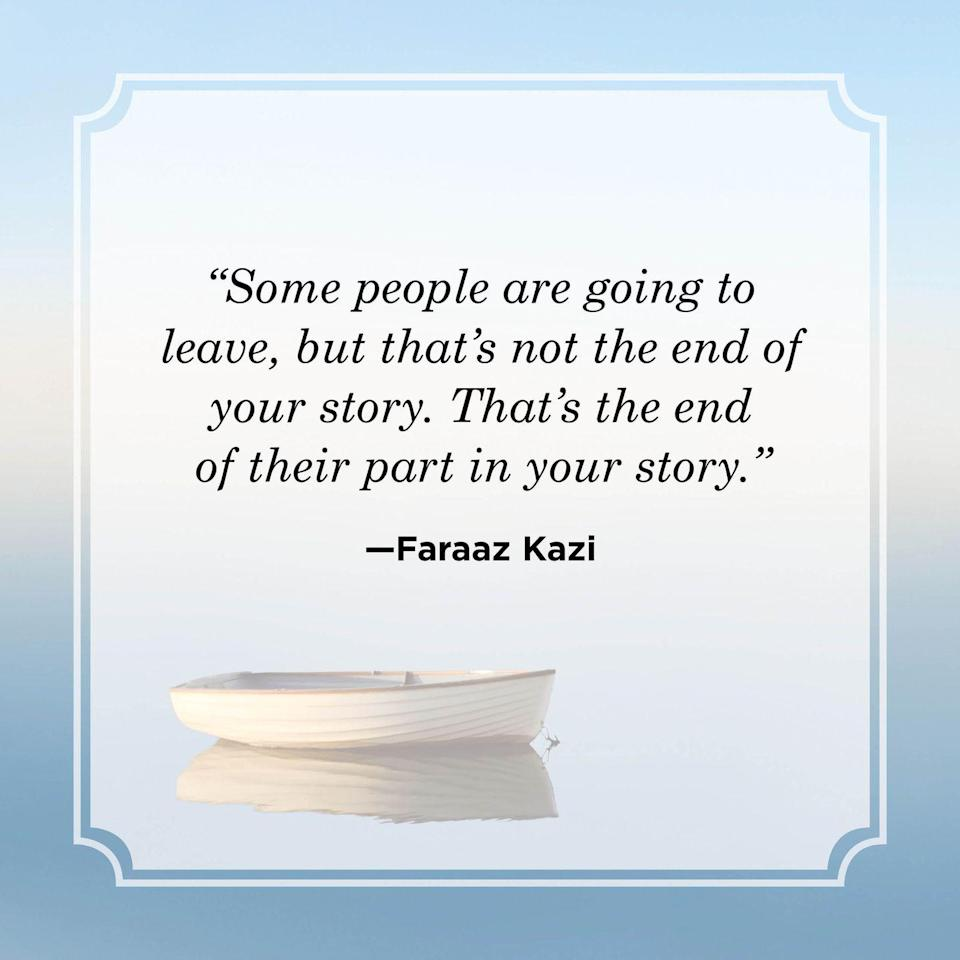 """<p>""""Some people are going to leave, but that's not the end of your story. That's the end of their part in your story.""""</p>"""
