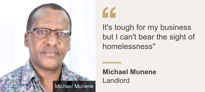 """It's tough for my business but I can't bear the sight of homelessness"""", Source: Michael Munene, Source description: Landlord, Image: Michael Munene"