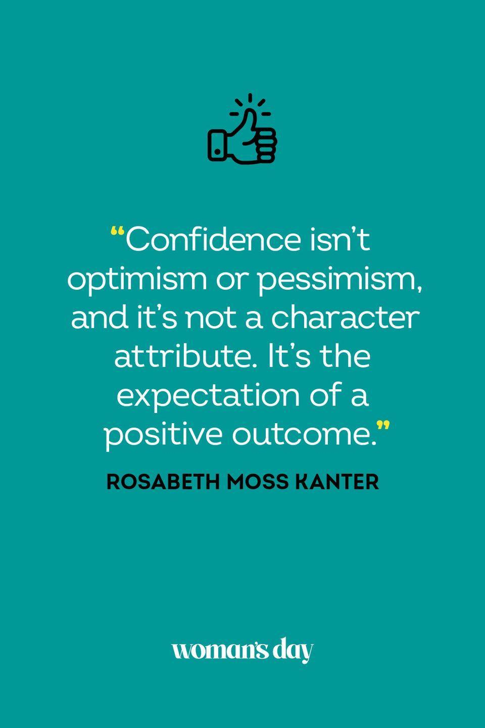 <p>Confidence isn't optimism or pessimism, and it's not a character attribute. It's the expectation of a positive outcome.</p>