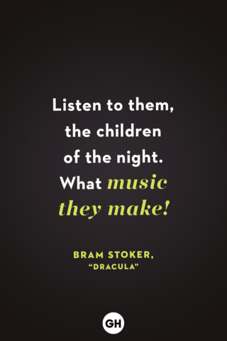 """<p>Listen to them, the children of the night. What music they make! </p><p><strong>RELATED:</strong> <a href=""""https://www.goodhousekeeping.com/life/entertainment/g28038087/best-scary-movies-for-kids/"""" rel=""""nofollow noopener"""" target=""""_blank"""" data-ylk=""""slk:25 Best Scary Movies for Kids That Aren't Too Traumatizing"""" class=""""link rapid-noclick-resp"""">25 Best Scary Movies for Kids That Aren't Too Traumatizing</a></p>"""