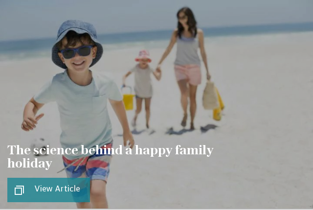 The science behind having a happy family holiday