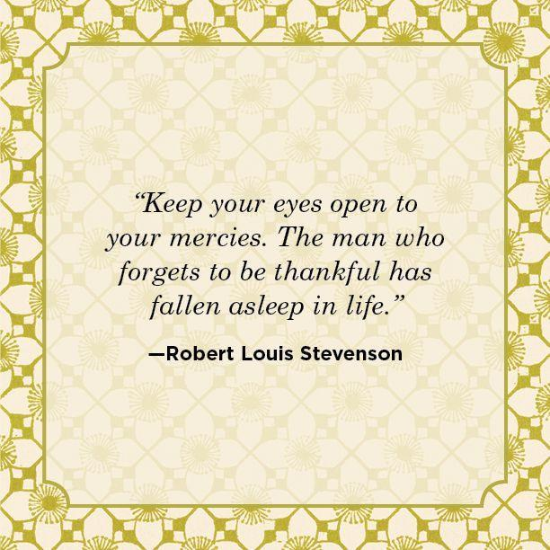 "<p>""Keep your eyes open to your mercies. The man who forgets to be thankful has fallen asleep in life.""</p>"