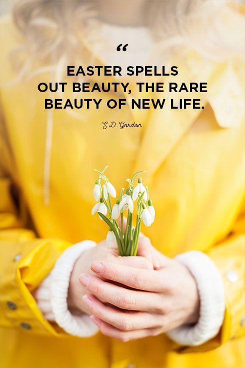 """<p>""""Easter spells out beauty, the rare beauty of new life.""""</p>"""
