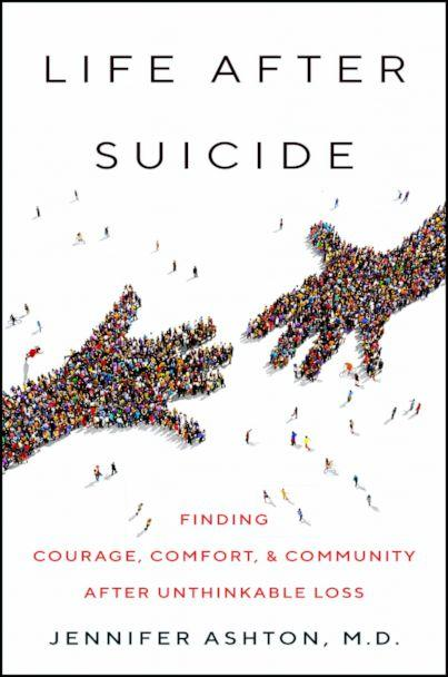 PHOTO: The cover of Dr. Jennifer Ashton's book, 'Life After Suicide: Finding Courage, Comfort & Community After Unthinkable Loss.' (William Morrow/HarperCollins Publishers)