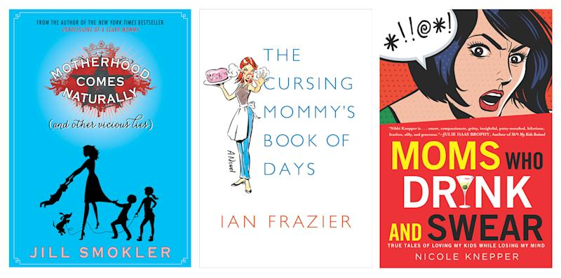 "This combo image of book cover images released by, from left, Gallery Books, Farrar, Straus and Giroux and NAL Trade, shows ""Motherhood Comes Naturally (and Other Vicious Lies), by Jill Smokler, ""The Cursing Mommy's Book of Days,"" by Ian Frazier, and ""Moms Who Drink and Swear: True Tales of Loving My Kids While Losing My Mind,"" by Nicole Knepper. Mother's Day has taken a dark yet funny turn in a fresh round of books about derelict parenting. And they're joined by some funny dads who touch on motherhood in equally twisted ways. (AP Photo)"