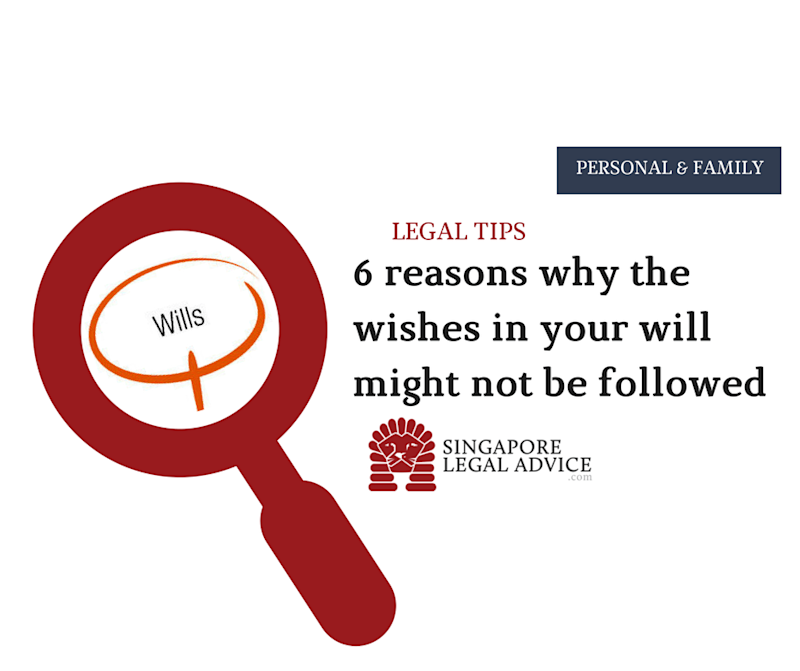6 reasons why the wishes in your will might not be followed