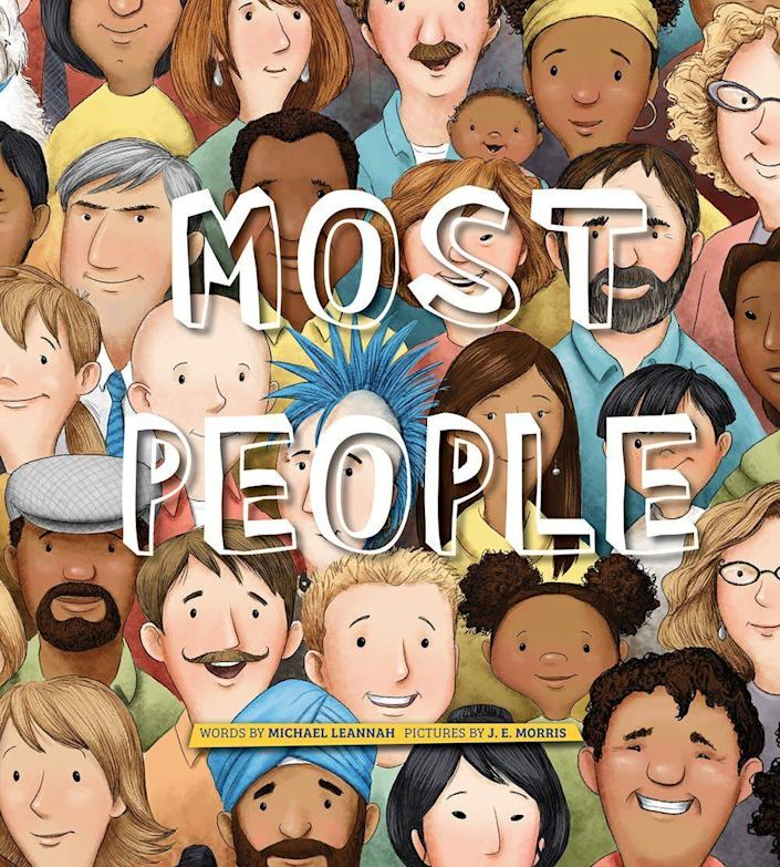 """Most People"" reminds kids that, although there are many scary events and images in the world, there are also countless examples of goodness. <i>(Available <a href=""https://www.amazon.com/Most-People-Michael-Leannah/dp/0884485544"" rel=""nofollow noopener"" target=""_blank"" data-ylk=""slk:here"" class=""link rapid-noclick-resp"">here</a>)</i>"
