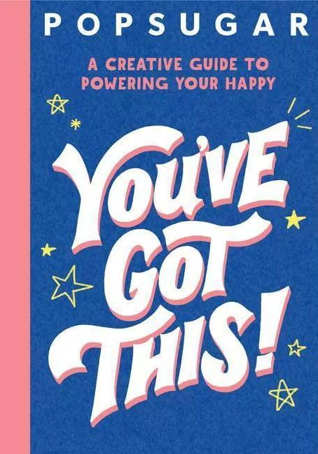 <p>POPSUGAR's <span>You've Got This! A Creative Guide to Powering Your Happy</span> ($11) is an inspiring creativity workbook that includes 128 pages full of writing prompts, feel-good quotes, de-stressing methods, and more!</p>