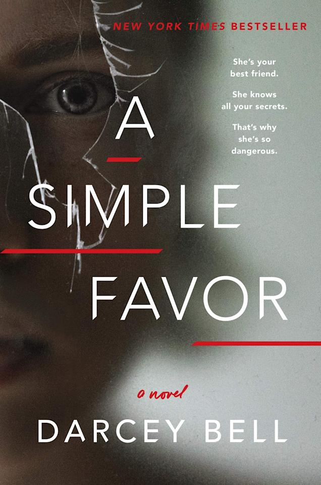 """<p>Darcey Bell's captivating <a href=""""https://www.popsugar.com/buy?url=https%3A%2F%2Fwww.amazon.com%2FSimple-Favor-Novel-Darcey-Bell%2Fdp%2F0062497774&p_name=%3Cstrong%3EA%20Simple%20Favor%3C%2Fstrong%3E&retailer=amazon.com&evar1=buzz%3Aus&evar9=46425097&evar98=https%3A%2F%2Fwww.popsugar.com%2Fentertainment%2Fphoto-gallery%2F46425097%2Fimage%2F46425100%2FSimple-Favor&list1=movies%2Cbooks&prop13=mobile&pdata=1"""" rel=""""nofollow"""" data-shoppable-link=""""1"""" target=""""_blank"""" class=""""ga-track"""" data-ga-category=""""Related"""" data-ga-label=""""https://www.amazon.com/Simple-Favor-Novel-Darcey-Bell/dp/0062497774"""" data-ga-action=""""In-Line Links""""><strong>A Simple Favor</strong></a> became a 2018 movie starring <a class=""""sugar-inline-link ga-track"""" title=""""Latest photos and news for Anna Kendrick"""" href=""""https://www.popsugar.com/Anna-Kendrick"""" target=""""_blank"""" data-ga-category=""""Related"""" data-ga-label=""""https://www.popsugar.com/Anna-Kendrick"""" data-ga-action=""""&lt;-related-&gt; Links"""">Anna Kendrick</a> and <a class=""""sugar-inline-link ga-track"""" title=""""Latest photos and news for Blake Lively"""" href=""""https://www.popsugar.com/Blake-Lively"""" target=""""_blank"""" data-ga-category=""""Related"""" data-ga-label=""""https://www.popsugar.com/Blake-Lively"""" data-ga-action=""""&lt;-related-&gt; Links"""">Blake Lively</a>. However, the book dials the creepy factor way up as mommy blogger Stephanie picks up her best friend's son from school as a favor only to find herself in the middle of a mystery when her friend goes missing. It's not long before Stephanie's best friend Emily's body is found, and everything she thinks she knows about their friendship begins to unravel.</p>"""