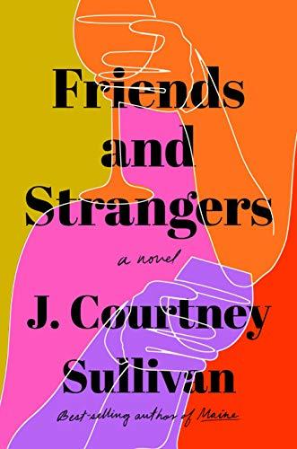Friends and Strangers: A novel (Amazon / Amazon)