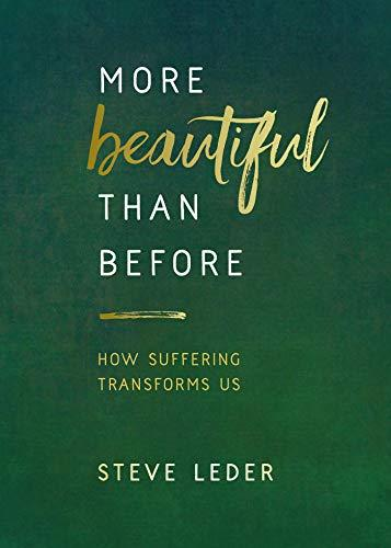 More Beautiful Than Before: How Suffering Transforms Us (Amazon / Amazon)
