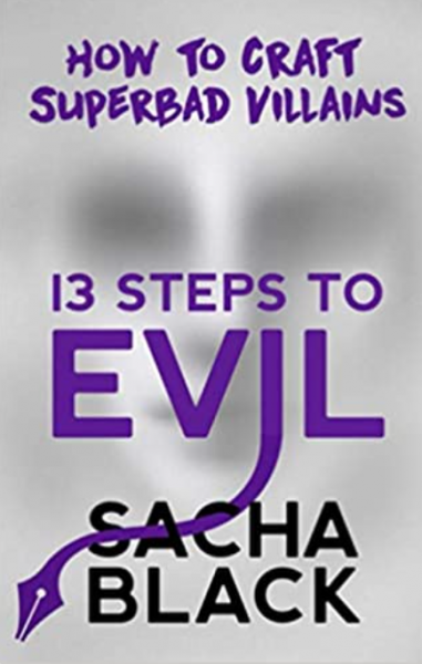 13 Steps to Evil: How to Craft Superbad Villains by Sarah Black