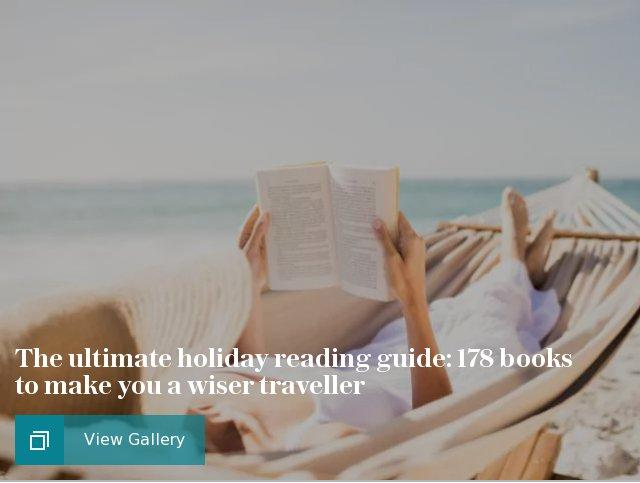 The ultimate holiday reading guide: 178 books to make you a wiser traveller