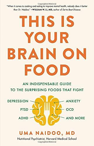 """This Is Your Brain on Food,"" by Dr. Uma Naidoo (Amazon / Amazon)"