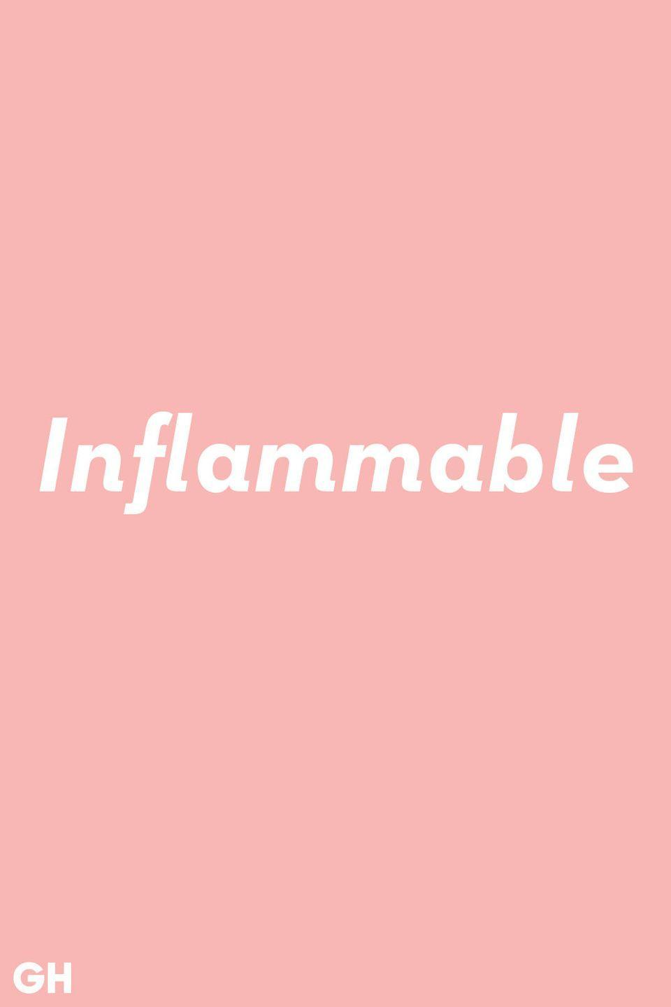 <p>Inflammable doesn't mean something is not flammable. It's a synonym for flammable meaning easily set on fire.</p>