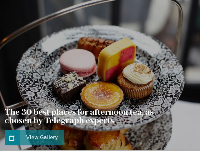 The 30 best places for afternoon tea, as chosen by Telegraph experts