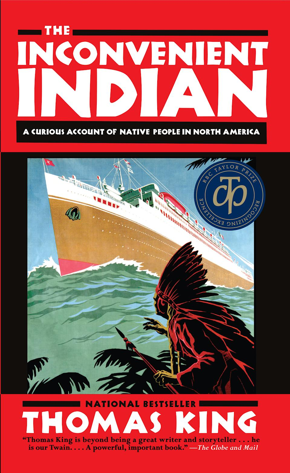 The Inconvenient Indian: A Curious Account of Native People in North America by Thomas King. Image via Indigo.